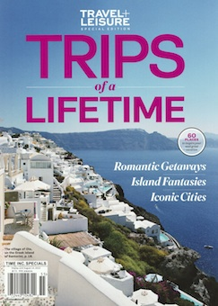 2015.Summer Travel Leisure Trips of a Lifetime